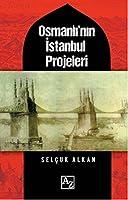 Osmanli'nin Istanbul Projeleri