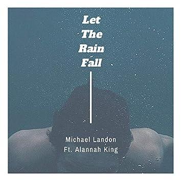 Let The Rain Fall (feat. Alannah King)