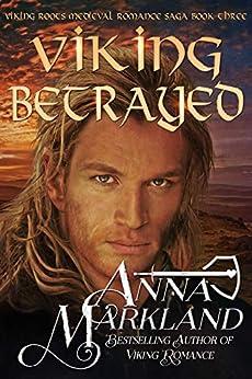 Viking Betrayed (Viking Roots Book 3) by [Anna Markland]