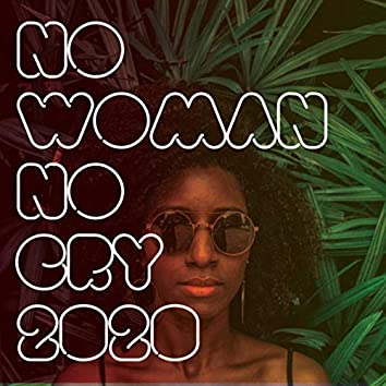No Woman No Cry 2020