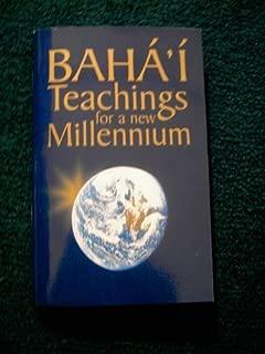 Baha'i Teachings for a New Millennium