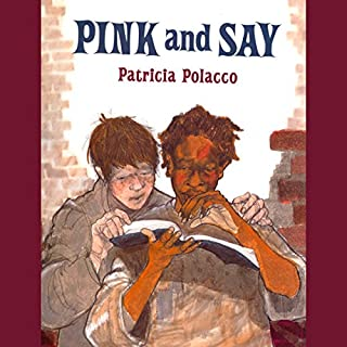 Pink and Say                   By:                                                                                                                                 Patricia Polacco                               Narrated by:                                                                                                                                 Melba Sibrel,                                                                                        Hal Hollings                      Length: 22 mins     45 ratings     Overall 4.5