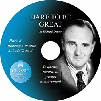 Dare to Be Great, Pt. 3