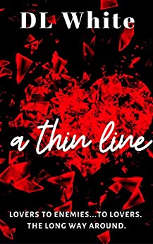 A Thin Line: Second Edition by [DL White]