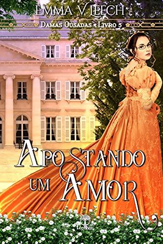 Apostando um Amor (Damas Ousadas Livro 5)
