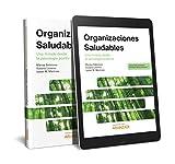 Organizaciones saludables. Una mirada desde la psicología positiva (Monografía)