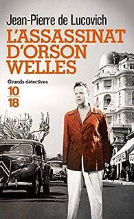 L'assassinat d'Orson Welles par Jean-Pierre de Lucovich