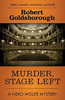 Murder, Stage Left (The Nero Wolfe Mysteries Book 12) by [Robert Goldsborough]