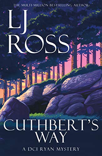 Cuthbert's Way: A DCI Ryan Mystery (The DCI Ryan Mysteries Book 17) by [LJ Ross]