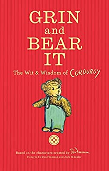Grin and Bear It  The Wit & Wisdom of Corduroy