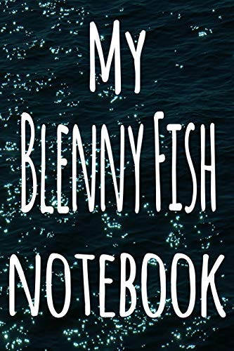 My Blenny Fish Notebook: The perfect gift for the fish keeper in your life - 119 page lined journal!