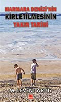 Marmara Denizi'nin Kirletilmesinin Yakin Tarihi
