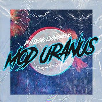 Mod Uranus (Chopped & Screwed)