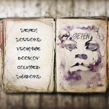 Se7en Sorrows from the Book of Counted Shadows
