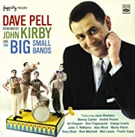 Dave Pell Remembers John Kirby and The Big Small Bands (I Remember John Kirby) by Dave Pell (2011-04-12)