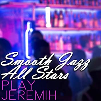 Smooth Jazz All Stars Play Jeremih