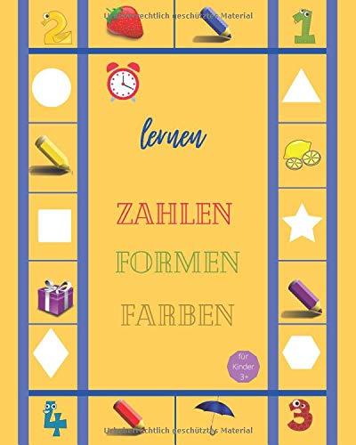 Lernen Zahlen Formen Farben für Kinder 3+: Erster Schritt für Ihr Kind, Zahlen, Formen und Farben. Einstiegsbuch für einfaches Lernen. Viele Aktivitäten. Werfen Sie einen Blick hinein.