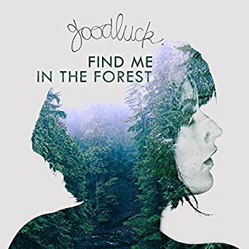 Find Me in the Forest