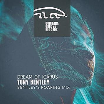 Dream of Icarus (Bentley's Roaring Mix)