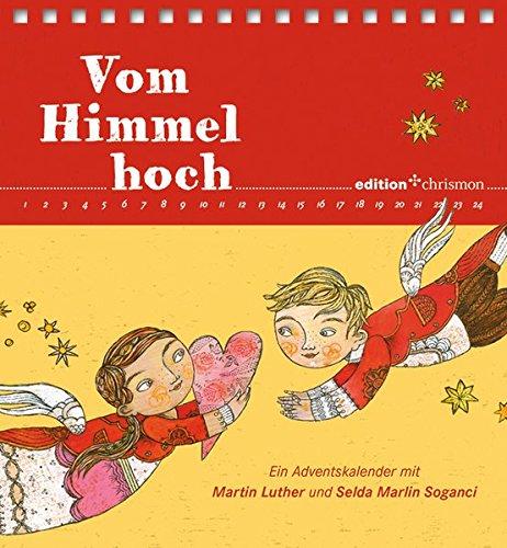 Vom Himmel hoch: Ein Adventskalender mit Martin Luther und Selda Marlin Soganci