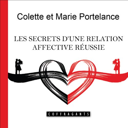 Les secrets d'une relation affective réussie audiobook cover art