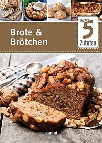 5 Zutaten Brote und Brötchen