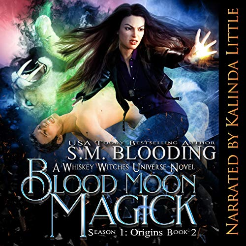 Blood Moon Magick     A Whiskey Witches Novel, Book 2              By:                                                                                                                                 S.M. Blooding                               Narrated by:                                                                                                                                 Kalinda Little                      Length: 9 hrs and 17 mins     17 ratings     Overall 4.6