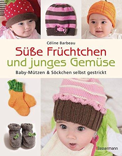 Süße Früchtchen und junges Gemüse: Baby-Mützen & Söckchen selbst gestrickt