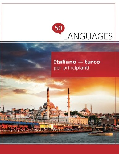 Italiano - turco per principianti: Un libro in due lingue
