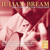 Julian Bream: The Ultimate Guitar Collection-Volume 2 by Julian Bream (2004-09-22)