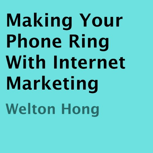 Making Your Phone Ring with Internet Marketing audiobook cover art