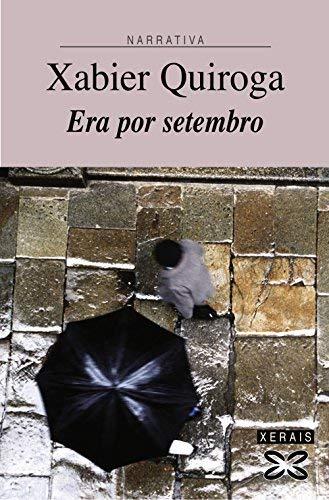 Era Por Setembro / He Was Afraid at September (Edicion Literaria) (Galician Edition) by Xabier Quiroga(2005-06-30)