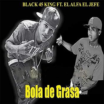 Bola De Grasa (feat. El Alfa El Jefe)