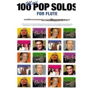 100 More Pop Solos for Flute – Flöte Noten [Musiknoten] 100 Popsongs speziell arrangiert von Jack Long für Flöte mit den kompletten Akkordsymbolen