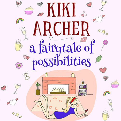 A Fairytale of Possibilities Audiobook By Kiki Archer cover art