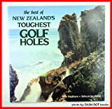 Best of New Zealand s Toughest Golf Holes