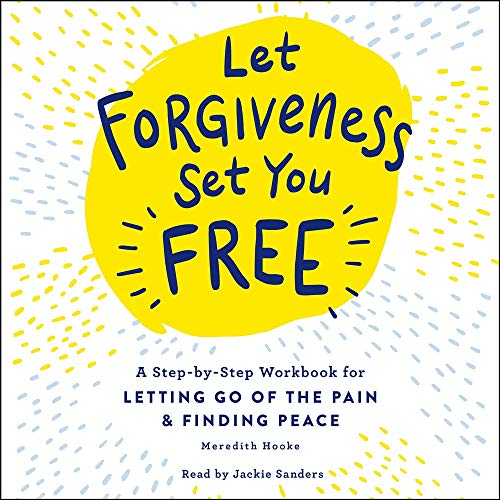 Let Forgiveness Set You Free Audiobook By Meredith Hooke cover art