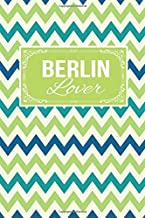 Berlin Lover: Gift Journal Lined Notebook To Write In