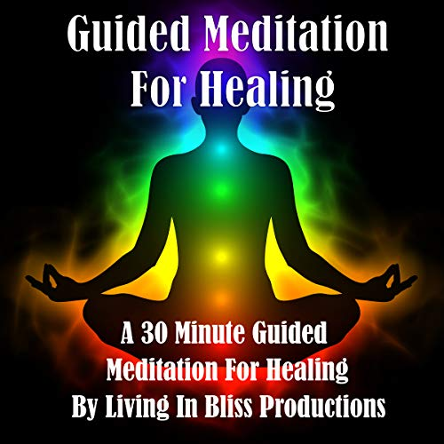 Guided Meditation for Healing: A 30 Minute Guided Meditation for Healing audiobook cover art