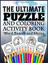"""The Ultimate Puzzle And Coloring Activity Book Word Search and Mazes: 290 pages Fun & Challenging puzzle activities With Word Search and Mazes For ... Pages For Kids (8.5"""" x 11"""" Large Print)"""