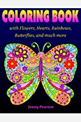 Coloring Book with Flowers, Hearts, Rainbows, Butterflies, and much more: for all ages from Tweens to Adults Paperback