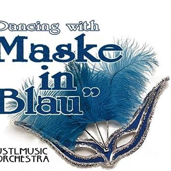 """Dancing with """"Maske in Blau"""""""