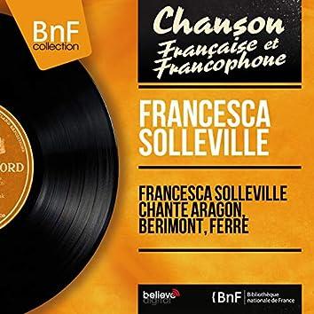 Francesca Solleville chante Aragon, Bérimont, Ferré (feat. Ward Swingle et son orchestre) [Mono Version]