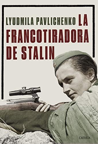 La francotiradora de Stalin (Memoria Crítica)