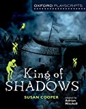 Cooper, S: Oxford Playscripts: King of Shadows (New Oxford Playscripts S) - Susan Cooper