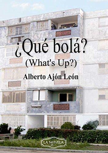 ¿Qué bolá? (What´s up?) (Spanish Edition)