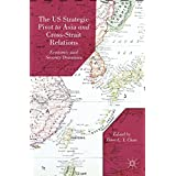 The US Strategic Pivot to Asia and Cross-Strait Relations: Economic and Security Dynamics (English Edition)