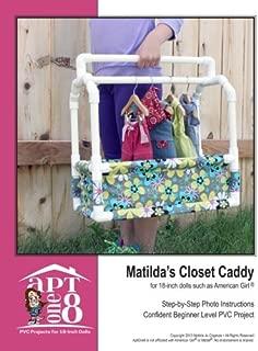 Matilda's Closet Caddy: Confident Beginner-Level PVC Project for 18-inch Dolls (AptOne8 PVC Project Patterns by Matilda Jo Originals) (Volume 5)