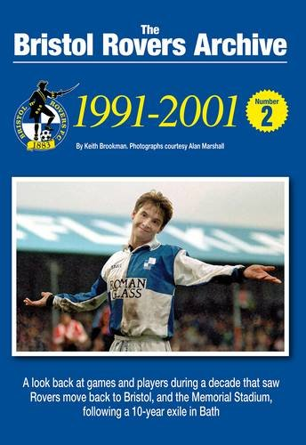 The Bristol Rovers Archive Number 2: 1991-2001