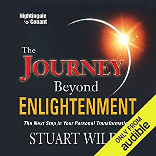 The Journey Beyond Enlightenment     The Next Step in Your Personal Transformation              By:                                                                                                                                 Stuart Wilde                               Narrated by:                                                                                                                                 Stuart Wilde                      Length: 5 hrs and 43 mins     81 ratings     Overall 4.6